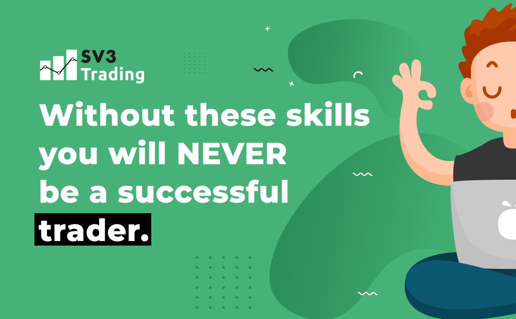 Without these skills you will NEVER be a successful trader.